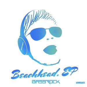 Bassrock Beachhead EP dance music news